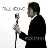 Rock Swings (On The Wild Side Of Swing) by Paul Young