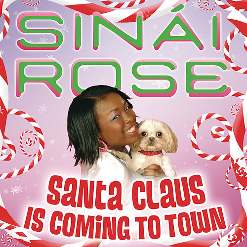 Santa Claus is Coming to Town by Sinai Rose