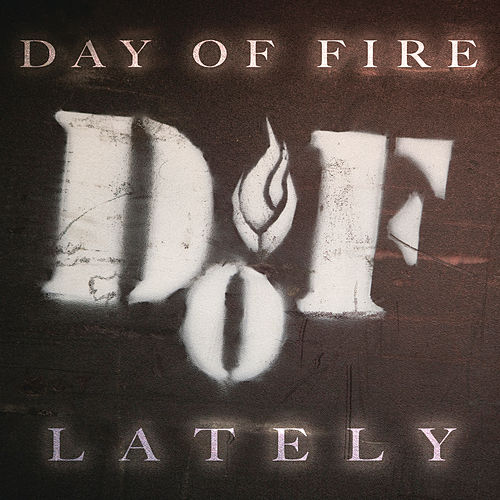 Lately - Single by Day Of Fire