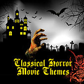Classical Horror Movie Themes by Various Artists