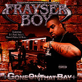 Gone On That Bay by Frayser Boy