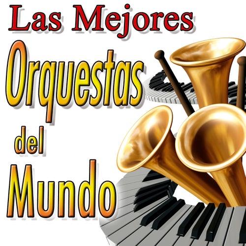 Las Mejores Orquestas Del Mundo by Various Artists