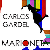 Marioneta by Carlos Gardel