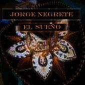 El Sueño by Jorge Negrete