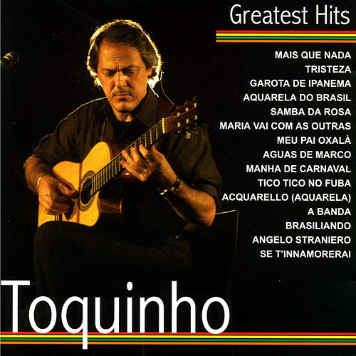 Greatest Hits by Toquinho