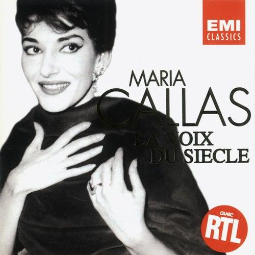 Maria Callas - La Voix du Siècle by Maria Callas