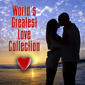 World's Greatest Love Collection (Re-Recorded / Remastered Versions) by Various Artists