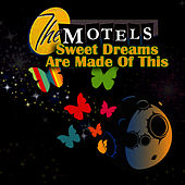 Sweet Dreams (Are Made Of This) by The Motels
