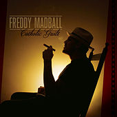 Catholic Guilt by Freddy Madball