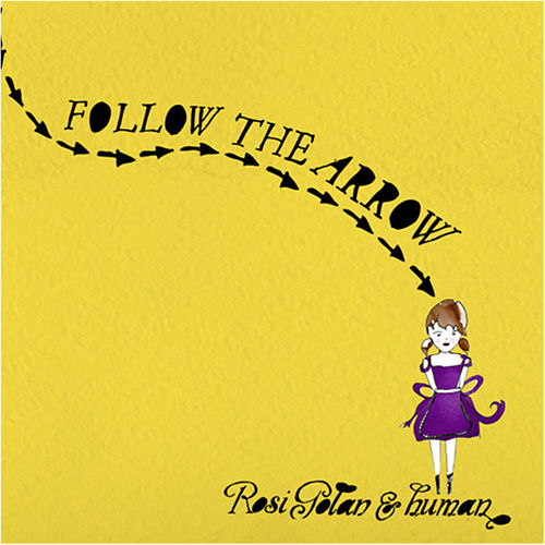 Follow The Arrow by Rosi Golan