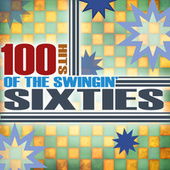 100 Hits Of The Swingin' 60's by Various Artists