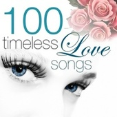 100 Timeless Love Songs by Various Artists