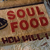 How Will I by Soul Food