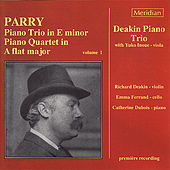Parry: Piano Trio in E Minor - Piano Quartet in A Flat Major by Deakin Piano Trio