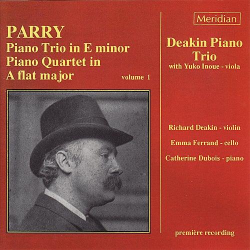 Parry: Piano Trio in E Minor - Piano Quartet in A Flat Major by Deakin Piano Trio