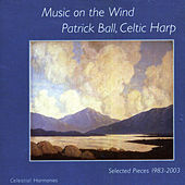 Music on the Wind: Selected Pieces 1983-2003 by Patrick Ball