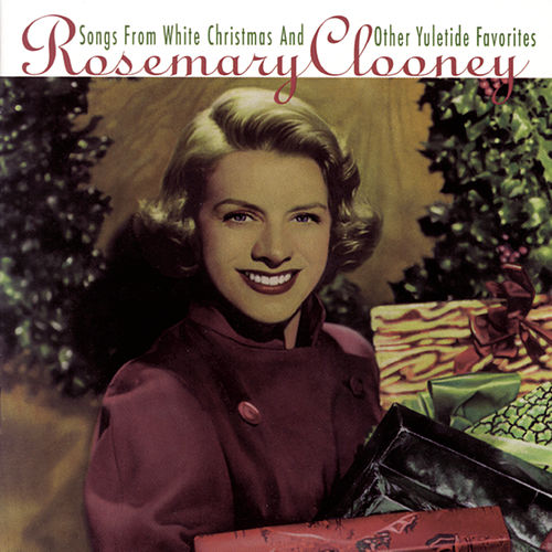 Songs From White Christmas... by Rosemary Clooney