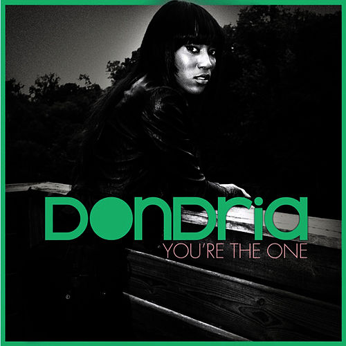You're the One - Single by Dondria
