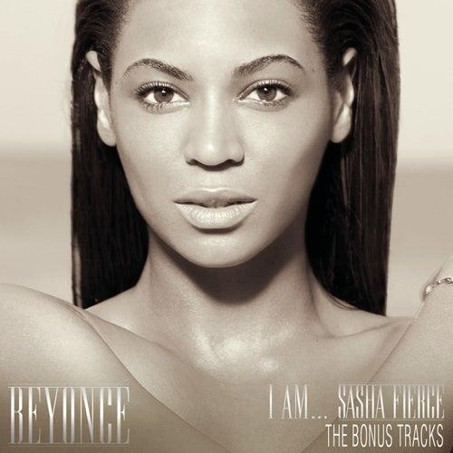 I Am...Sasha Fierce - The Bonus Tracks by Beyoncé
