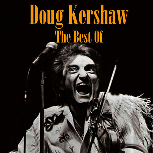 The Best Of by Doug Kershaw