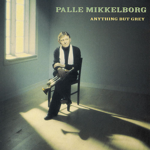Anything But Grey by Palle Mikkelborg