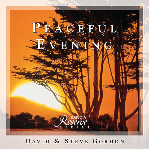 Peaceful Evening by David and Steve Gordon