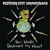 Her Words Destroyed My Planet by Motion City Soundtrack