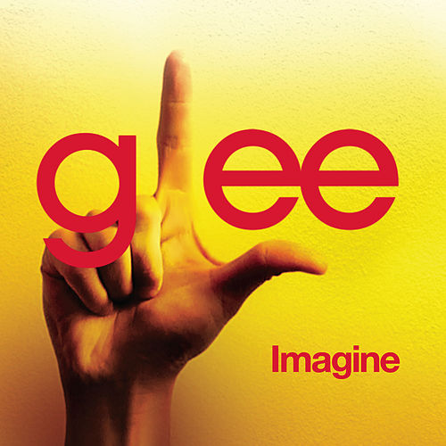 Imagine (Glee Cast Version) by Glee Cast