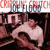 Cripplin' Crutch by Joe Flood
