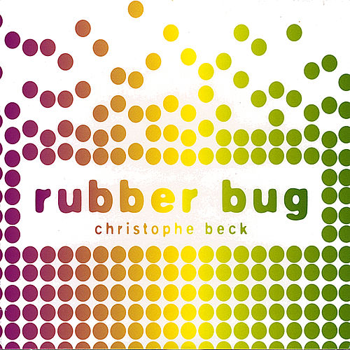Rubber Bug by Christophe Beck