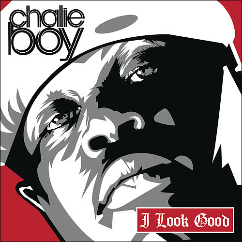 I Look Good (Remix) by Chalie Boy