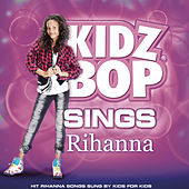 KIDZ BOP Sings Rihanna by KIDZ BOP Kids