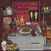Life Without Sophia by Jason Ross