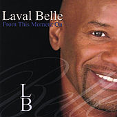 Laval Belle From This Moment On by Laval Belle