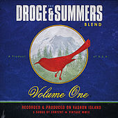 Volume One by The Droge and Summers Blend