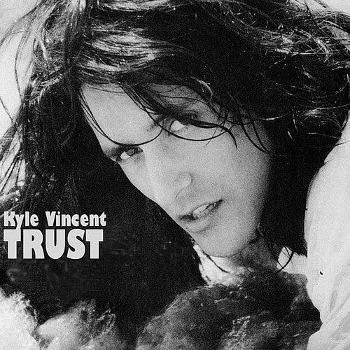 Trust by Kyle Vincent