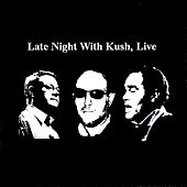 Late Night With Kush, Live CD by Kush