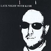Late Night With Kush by Kush
