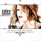 The Whistle Stop Road Record by Coles Whalen