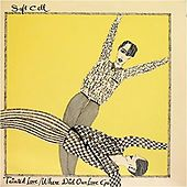 Tainted Love / Where Did Our Love Go by Soft Cell
