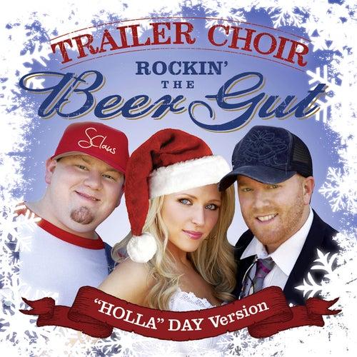 Rockin' The Beer Gut (HOLLA Day Version) by Trailer Choir