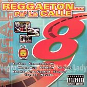 Reggaeton Pa' la Calle, Vol. 8 by Various Artists