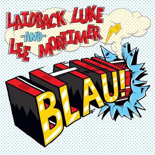 Blau! by Laidback Luke