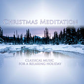 Classical Meditation: Classical Music for A Relaxing Holiday by Various Artists