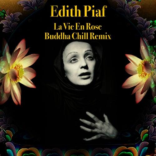 La Vie En Rose (Buddha Chill Remix) by Edith Piaf