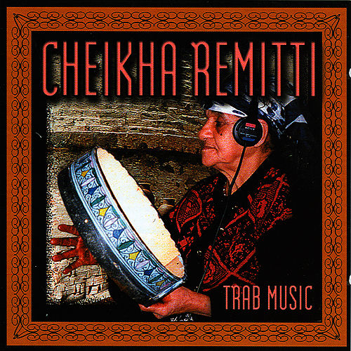 Trab Music by Cheikha Remitti