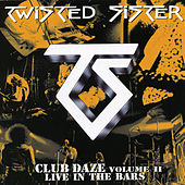 Club Daze - Volume 2 by Twisted Sister