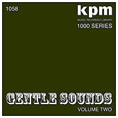 KPM 1000 Series: Gentle Sounds (Volume 2) by Various Artists