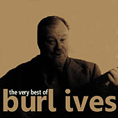 The Very Best of Burl Ives by Burl Ives