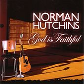 God is Faithful by Norman Hutchins